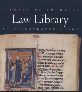 Library of Congress Law Library: An Illustrated Guide