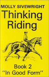 Thinking Riding Book 2: In Good Form