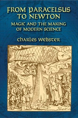 From paracelsus to newton magic and the making of modern science by 445200 fandeluxe Choice Image