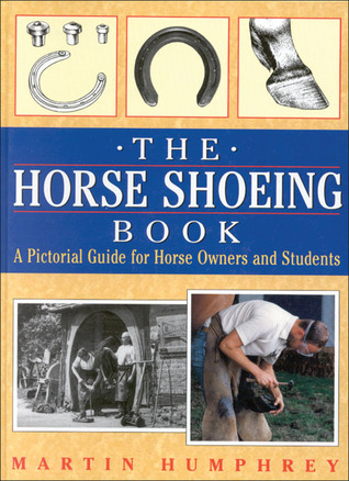The Horse Shoeing Book: A Pictorial Guide for Horse Owners and Students 978-0851316178 por Martin Humphrey EPUB MOBI