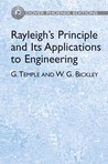 Rayleigh's Principle and Its Applications to Engineering