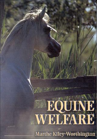 Equine Welfare by Marthe Kiley-Worthington