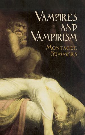 Vampires and Vampirism by Montague Summers