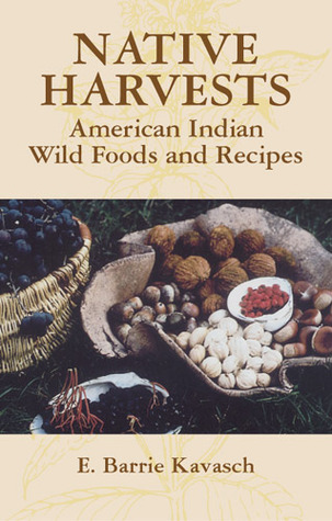 Native harvests american indian wild foods and recipes by e barrie 651236 forumfinder Images