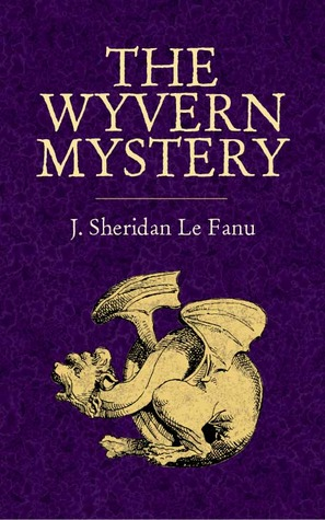 The Wyvern Mystery by J. Sheridan Le Fanu
