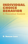 Individual Choice Behavior: A Theoretical Analysis