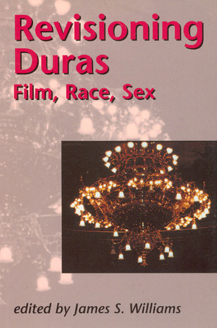 Revisioning Duras: Film, Race, Sex