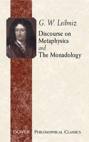 Discourse on Metaphysics/The Monadology