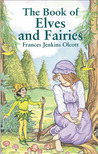 The Book of Elves and Fairies by Frances Jenkins Olcott