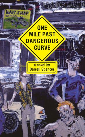One Mile Past Dangerous Curve: A Novel