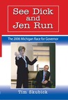 See Dick and Jen Run: The 2006 Michigan Race for Governor
