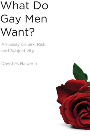Proposal Essay Topic List An Essay On Sex Risk And Subjectivity By David M Halperin Compare And Contrast Essay About High School And College also English Essay Questions What Do Gay Men Want An Essay On Sex Risk And Subjectivity By  Essay For Health