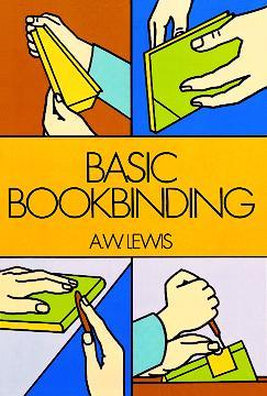 Basic Bookbinding by A.W. Lewis