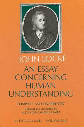 An Essay Concerning Human Understanding, 1 of 2 by John Locke