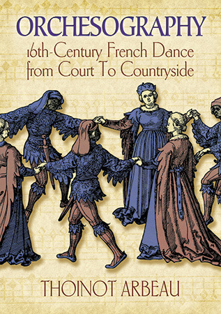Orchesography: 16th-Century French Dance from Court to Countryside