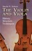 The Violin and Viola: History, Structure, Techniques