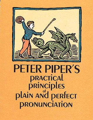Peter Piper's Practical Principles of Plain  Perfect Pronunciation