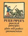 Peter Piper's Practical Principles of PlainPerfect Pronunciation