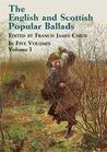The English and Scottish Popular Ballads, Vol. 1
