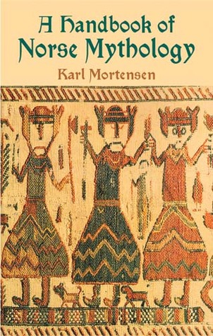 A Handbook of Norse Mythology by Karl Andreas Mortensen