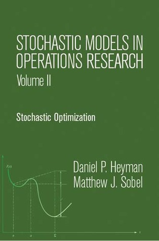 Stochastic Models in Operations Research, Vol. II: Stochastic Optimization