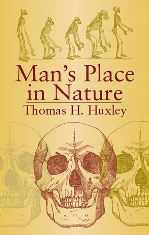 Man's Place in Nature by Thomas Henry Huxley