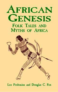 African Genesis by Leo Frobenius