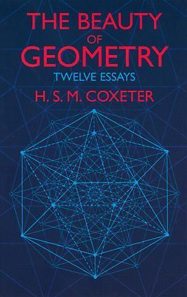The Beauty of Geometry: Twelve Essays