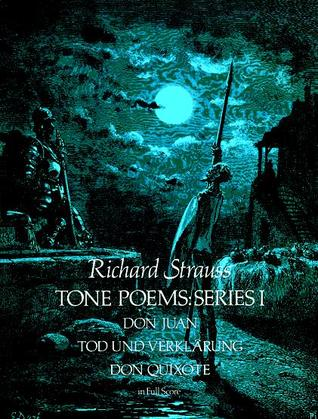 Tone Poems in Full Score, Series I: Don Juan, Tod Und Verklarung, Don Quixote
