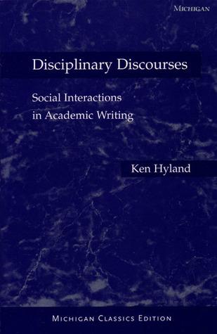 Disciplinary Discourses, Michigan Classics Ed. by Ken Hyland