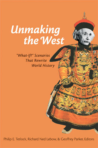 Unmaking the West by Philip E. Tetlock