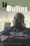 Ed Bullins: Twelve Plays and Selected Writings