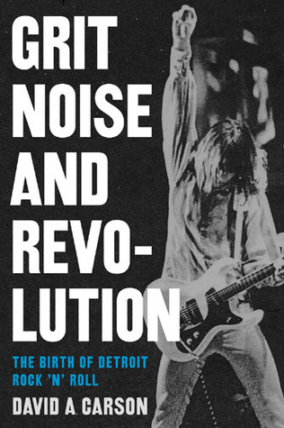 grit-noise-and-revolution-the-birth-of-detroit-rock-n-roll