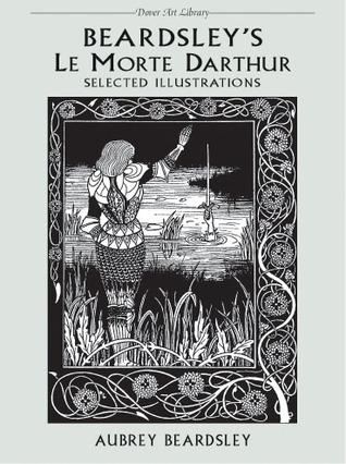 Beardsley's Le Morte Darthur by Aubrey Beardsley