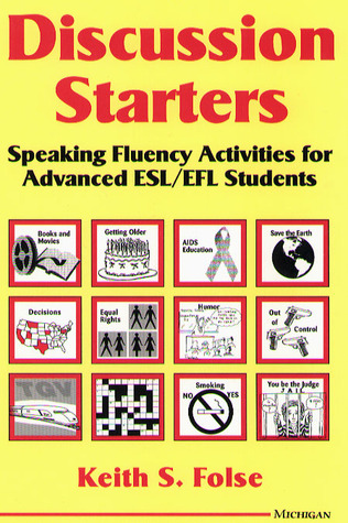Descargue el libro en inglés gratis en pdf Discussion Starters: Speaking Fluency Activities for Advanced ESL/EFL Students