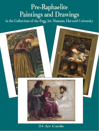 Pre-Raphaelite Paintings and Drawings in the Collections of the Fogg Art Museum: 24 Art Cards