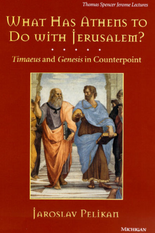 What Has Athens to Do with Jerusalem? Timaeus & Genesis in Counterpoint