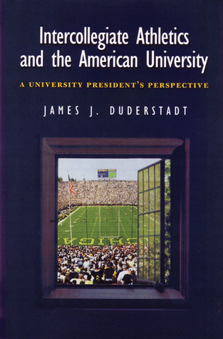 Intercollegiate Athletics and the American University: A University President's Perspective 978-0472111565 PDF ePub por James J. Duderstadt