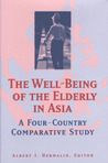 The Well-Being of the Elderly in Asia: A Four-Country Comparative Study
