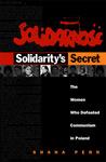 Solidarity's Secret by Shana Penn