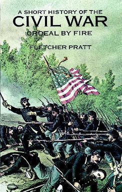 A Short History of the Civil War by Fletcher Pratt