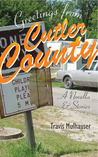 Greetings from Cutler County: A Novella and Stories