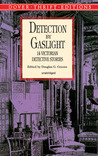 Detection by Gaslight: 14 Victorian Detective Stories (Unabridged)