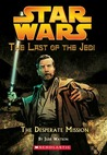 The Desperate Mission (Star Wars: The Last of the Jedi, #1)