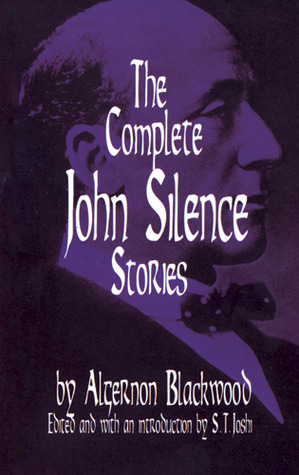 The Complete John Silence Stories