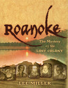 Roanoke: The Mystery of the Lost Colony