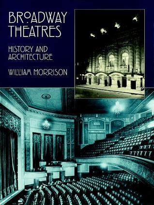 Broadway Theatres by William Morrison