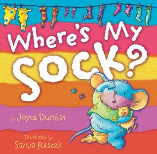 Where's My Sock? by Joyce Dunbar