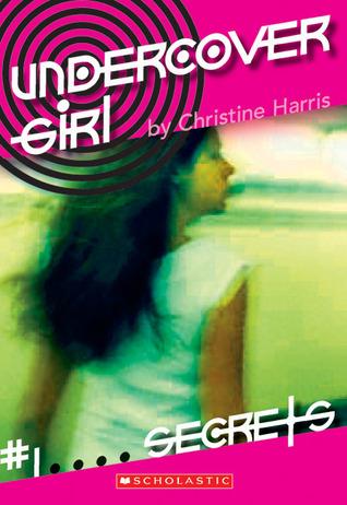 Secrets (Undercover Girl, #1)