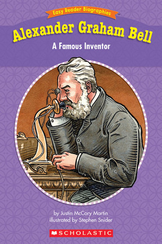 Easy Reader Biographies: Alexander Graham Bell: A Famous Inventor